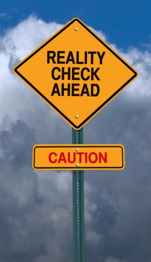 Warning: Reality Check Ahead sign